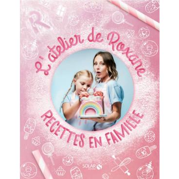 L'ATELIER DE ROXANE- RECETTES EN FAMILLE